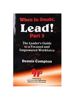 When in Doubt, Lead! Part 3